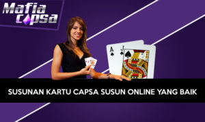 Susunan Kartu Capsa Susun Online yang Baik