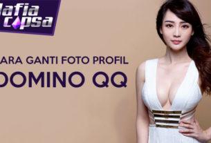 Cara Ganti Foto Profil Domino QQ